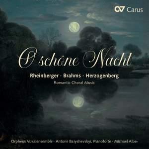 O schöne Nacht: Romantic Choral Music