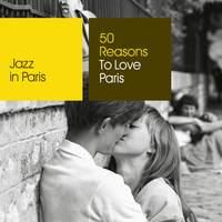 Jazz in Paris: 50 Reasons To Love Paris