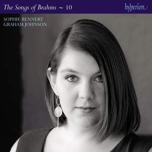 Brahms: The Complete Songs, Vol. 10 - Sophie Rennert Product Image