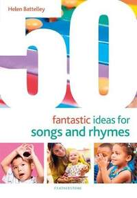 50 Fantastic Ideas for Songs and Rhymes