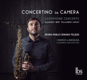 Glazunov, Ibert, Villa-Lobos & Caplet: Concertino da Camara