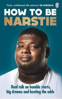 How to Be Narstie: Real talk on humble starts, big dreams and beating the odds