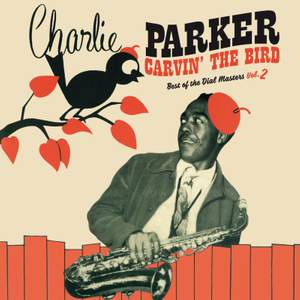 Charlie Parker - Carvin' the Bird - Best of the Dial Masters Vol.2 Product Image
