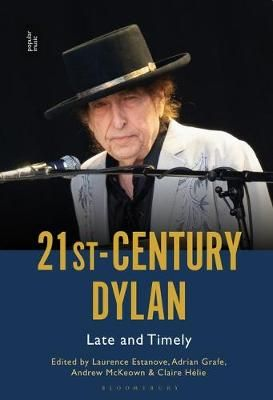 21st-Century Dylan: Late and Timely