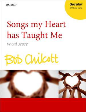 Chilcott, Bob: Songs my Heart has Taught Me Product Image
