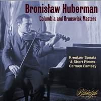 Bronislaw Huberman: Columbia and Brunswick Masters