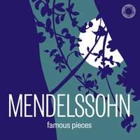 Mendelssohn: Famous Pieces