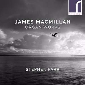 James MacMillan: Organ Works