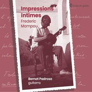 Frederic Mompou: Impressions íntimes