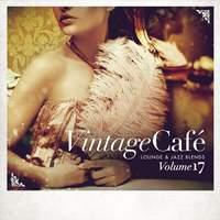 Vintage Café - Lounge & Jazz Blends (Special Selection), Vol. 17
