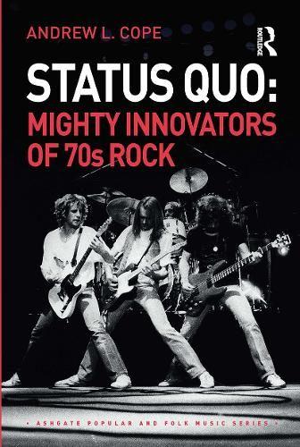 Status Quo: Mighty Innovators of 70s Rock