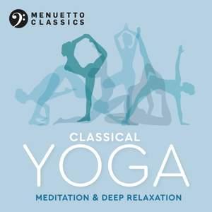 Classical Yoga: Meditation & Deep Relaxation