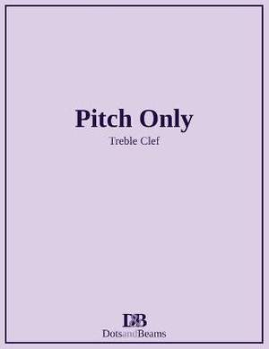 Pitch Only - Treble Clef