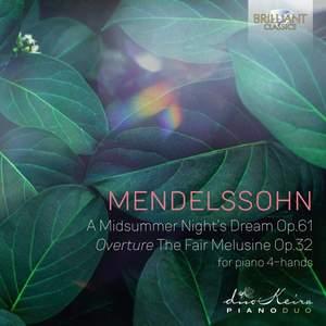 Mendelssohn: A Midsummer Night's Dream Op. 61 & The Fair Melusine Overture
