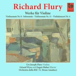 Richard Flury: Violin Sonata No. 8 in A Major - Violin Sonata No. 11 in A Major - Sonata in G Minor, for Violin Solo - Violin Concerto No. 4 in A Minor Product Image