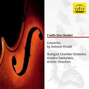 7 with One Stroke!: Concertos by Antonio Vivaldi