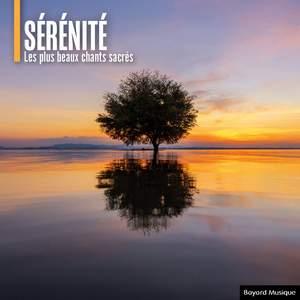 Sérénité - Les plus beaux chants sacrés