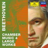 Beethoven 2020 – Chamber Music 4: Large Works