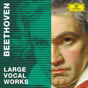 Beethoven 2020 – Large Vocal Works