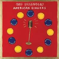 The Essential American Singers