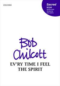 Chilcott, Bob: Ev'ry time I feel the Spirit