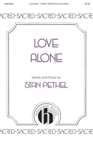 Stan Pethel: Love Alone