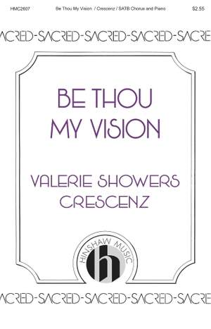Valerie Showers-Crescenz: Be Thou My Vision