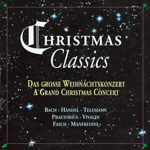 Bach, Handel, Telemann, Praetorius, Vivaldi, Fasch, Manfredini: Christmas Classics