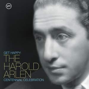 Get Happy: The Harold Arlen Centennial Celebration