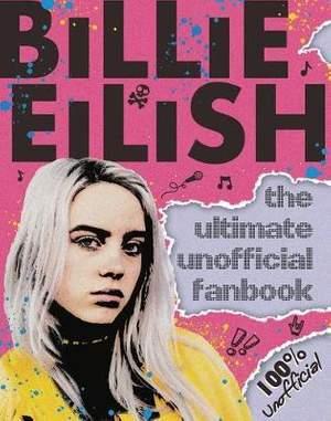 Billie Eilish Ultimate Guide