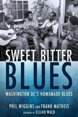Sweet Bitter Blues: Washington DC's Homemade Blues