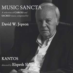 Musica Sancta: A Selection of Carols and Sacred Music Composed By David W. Jepson