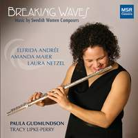 Breaking Waves - Flute Music by Swedish Women Composers