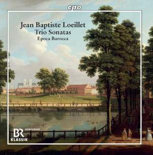 Jean Baptiste Loeillet: Trio Sonatas