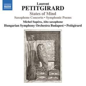 Laurent Petitgirard: States of Mind - Saxophone Concerto; Symphonic Poems