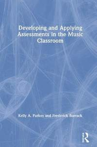 Developing and Applying Assessments in the Music Classroom