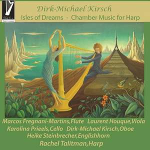 Dirk-Michael Kirsch: Isles of Dreams - Chamber Music for Harp Product Image