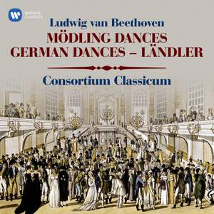 Beethoven: Mödling Dances, WoO 17, German Dances, WoO 42 & Ländler, WoO 15