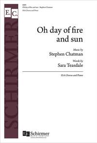 Stephen Chatman_Sara Teasdale: Oh day of fire and sun