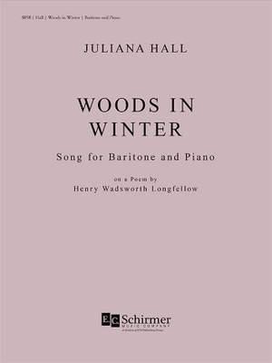 Juliana Hall_Henry Wadsworth Longfellow: Woods in Winter