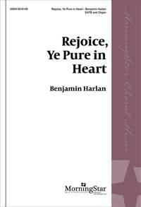 Benjamin Harlan: Rejoice, Ye Pure in Heart