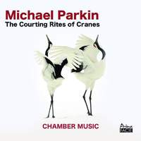 Michael Parkin: The Courting Rites of Cranes