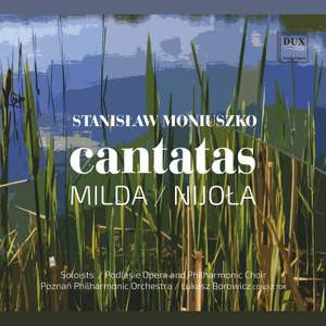 Moniuszko: Cantatas 'Milda' & 'Nijola'