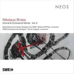 Nikolaus Brass: Choral & Orchestral Works Vo. 2