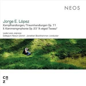 Jorge E. Lopez: Kampfhandlungen/Traumhandlungen Op. 11 & Second Chamber Symphony Op. 23 Product Image