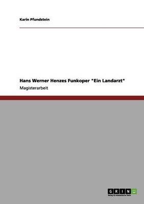 Hans Werner Henzes Funkoper Ein Landarzt