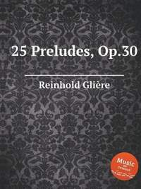 25 Preludes, Op.30: Piano pieces