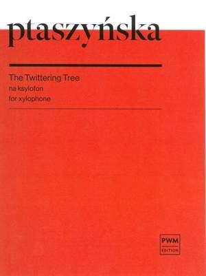 Ptaszy?ska, M: The Twittering Tree