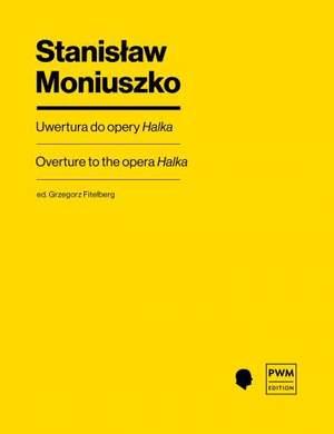 Moniuszko, S: Overture to the opera Halka