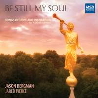 Be Still My Soul - Songs of Hope and Inspiration
